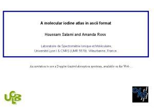 A molecular iodine atlas in ascii format Houssam