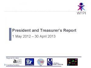 President and Treasurers Report 1 May 2012 30