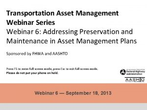 Transportation Asset Management Webinar Series Webinar 6 Addressing