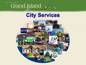 City Services GENERAL FUND 20122013 PROPOSED BUDGET City