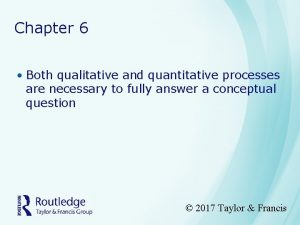 Chapter 6 Both qualitative and quantitative processes are