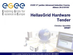 EGEE 3 rd parties Advanced Induction Course Athens