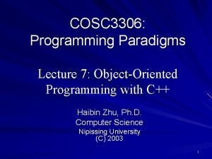 COSC 3306 Programming Paradigms Lecture 7 ObjectOriented Programming