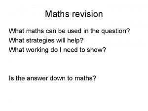 Maths revision What maths can be used in