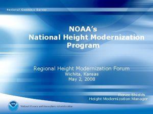 NOAAs National Height Modernization Program Regional Height Modernization