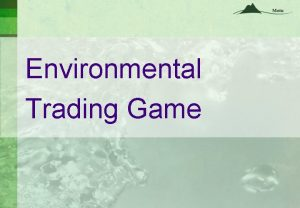 Environmental Trading Game Introduction Nutrient trading is a