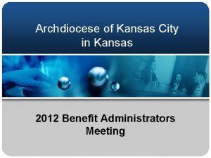 Archdiocese of Kansas City in Kansas 2012 Benefit