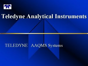 Teledyne Analytical Instruments TELEDYNE AAQMS Systems Analytical Instruments