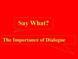 Say What The Importance of Dialogue Definition Dialogue