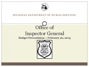 MICHIGAN DEPARTMENT OF HUMAN SERVICES Office of Inspector
