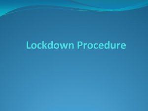 Lockdown Procedure What is a Lockdown A Lockdown