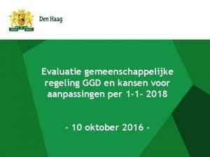 Evaluatie gemeenschappelijke regeling GGD en kansen voor aanpassingen