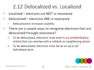 2 12 Delocalized vs Localized Localized electrons are