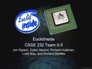 Euclid Inside CSSE 232 Team 3 3 Jon