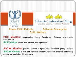Peace Child Estonia Sillame Society for Child Welfare