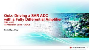 Quiz Driving a SAR ADC with a Fully