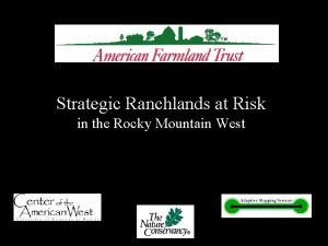 Strategic Ranchlands at Risk in the Rocky Mountain