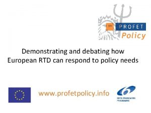 Demonstrating and debating how European RTD can respond