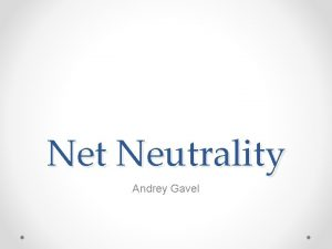 Net Neutrality Andrey Gavel Summary Charge moreless for
