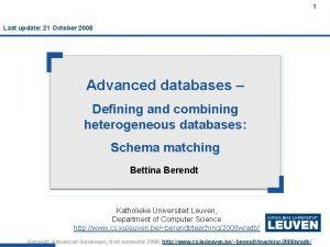 1 Last update 21 October 2008 Advanced databases