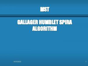 MST GALLAGER HUMBLET SPIRA ALGORITHM 1072020 1 MST