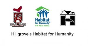 Hillgroves Habitat for Humanity What is Habitat for
