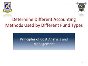 Determine Different Accounting Methods Used by Different Fund