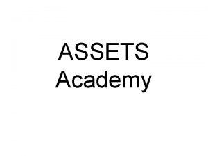ASSETS Academy Mission Statement The mission of ASSETS