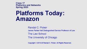 Class 17 Platforms and Networks Spring 2020 Platforms