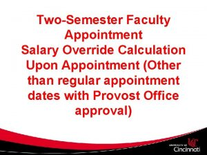 TwoSemester Faculty Appointment Salary Override Calculation Upon Appointment