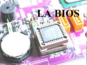 LA BIOS INDICE Introduccin de la Bios Hardware