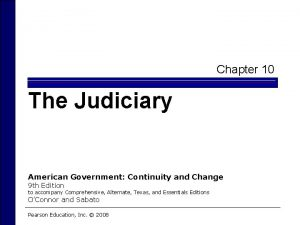 Chapter 10 The Judiciary American Government Continuity and
