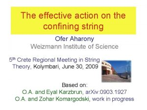 The effective action on the confining string Ofer