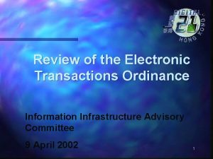 Review of the Electronic Transactions Ordinance Information Infrastructure