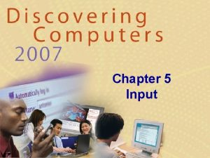 Chapter 5 Input What Is Input What is
