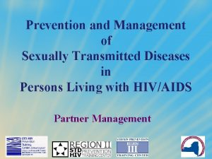 Prevention and Management of Sexually Transmitted Diseases in