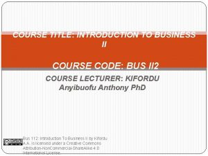 COURSE TITLE INTRODUCTION TO BUSINESS II COURSE CODE
