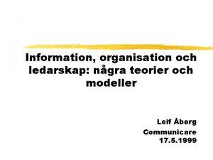 Information organisation och ledarskap ngra teorier och modeller