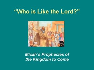 Who is Like the Lord Micahs Prophecies of