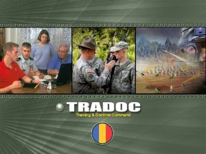TRADOC Victory Starts Here Victory Starts Here Mission