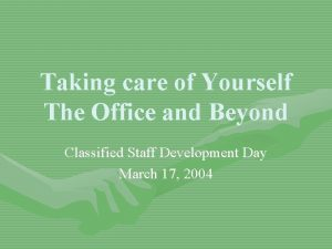 Taking care of Yourself The Office and Beyond