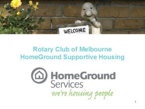 Rotary Club of Melbourne Home Ground Supportive Housing