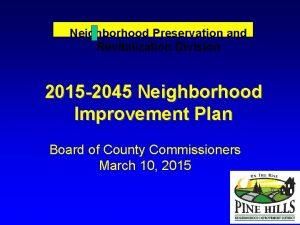 Neighborhood Preservation and Revitalization Division 2015 2045 Neighborhood