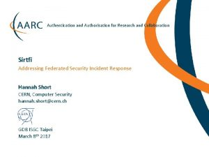 Authentication and Authorisation for Research and Collaboration Sirtfi