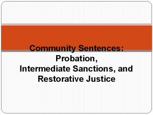 Community Sentences Probation Intermediate Sanctions and Restorative Justice
