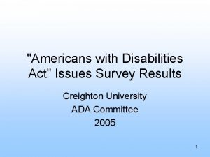Americans with Disabilities Act Issues Survey Results Creighton