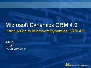 Microsoft Dynamics CRM 4 0 Introduction to Microsoft