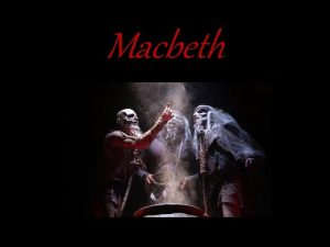 Macbeth You enter Macbeth to a question When