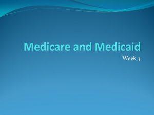 Medicare and Medicaid Week 3 Medicare Advantage Part