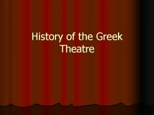 History of the Greek Theatre The Theatre of